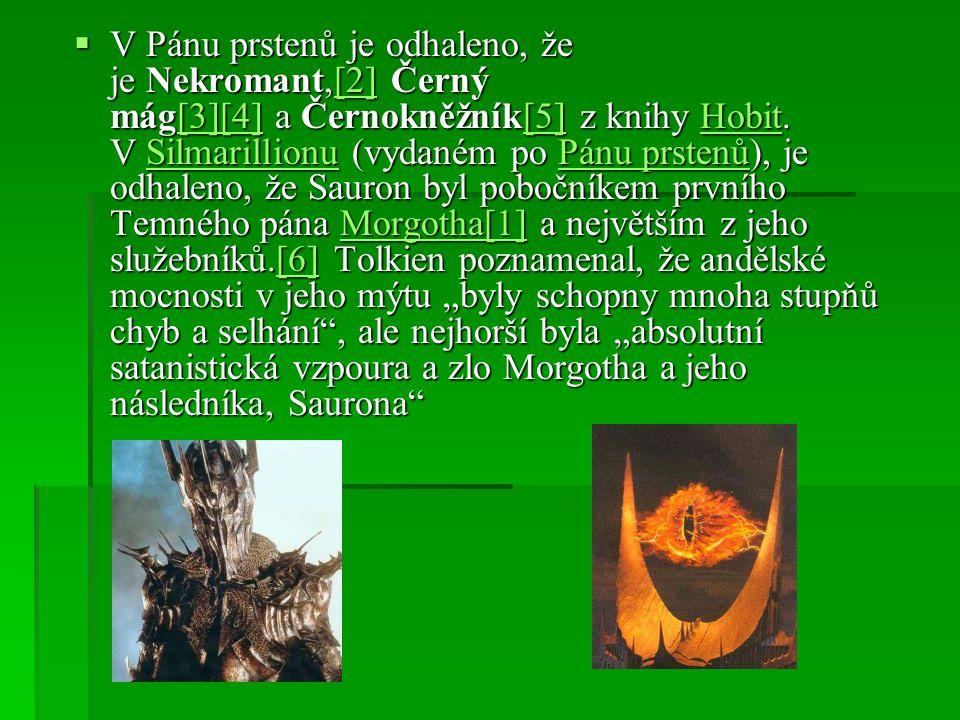 V Pánu prstenů je odhaleno, že je Nekromant,[2] Černý mág[3][4] a Černokněžník[5] z knihy Hobit.